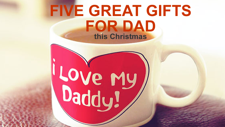 Five great Christmas Gifts for Dads
