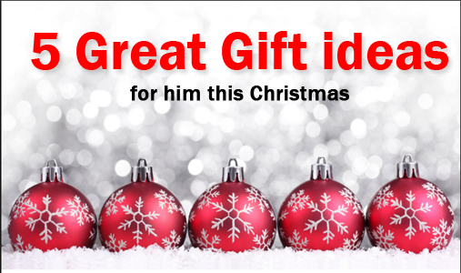 Five Great Gift Ideas For Him This Christmas Great Gift